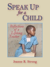 Speak Up for a Child: Reflections of a Lifelong Teacher