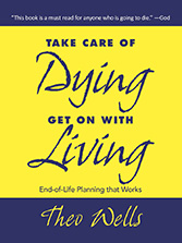 Take Care of Dying--Get on with Living